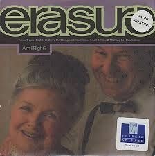 Erasure - Am I Right