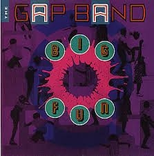 THE GAP BAND - Big Fun