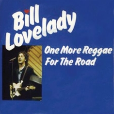 BILL LOVELADY - One More Reggae For The Road