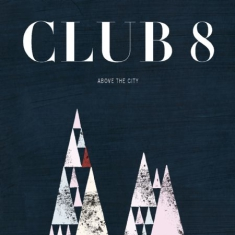 Club 8 - Above The City - Vinyl Edition