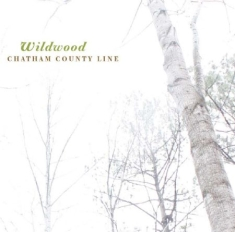 Chatham County Line - Wildwood