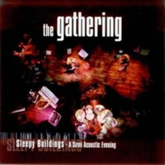 Gathering - Sleepy Buildings: A Semi Acoustic E