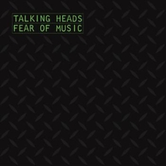 Talking Heads - Fear Of Music