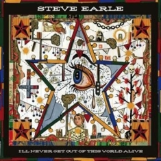 Steve Earle - I'll Never Get Out Of This Wor