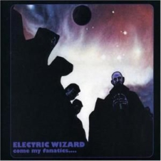 Electric Wizard - Come My Fanatics (Re-Press 2Xlp)