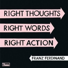 Franz Ferdinand - Right Thoughts, Right Words, Right