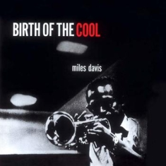 DAVIS MILES - Birth Of The Cool (180 G Dmm)