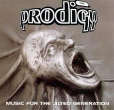 Prodigy The - Music For The Jilted Generation