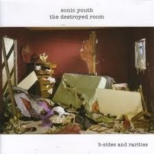 Sonic Youth - Destroyed Room: B-Sides