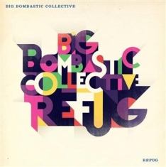 Big Bombastic Collective - Refug (Vinyl)