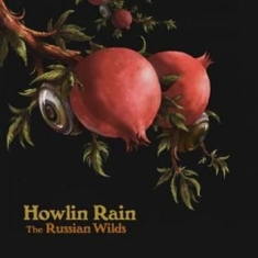 Howlin Rain - Russian Wilds