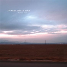 Tallest Man On Earth - Wild Hunt