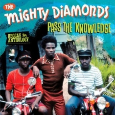 Mighty Diamonds - Pass The Knowledge - Anthology