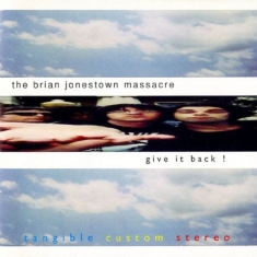 Brian Jonestown Massacre - Give It Back!