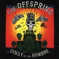 Offspring The - Ixnay On The Hombre