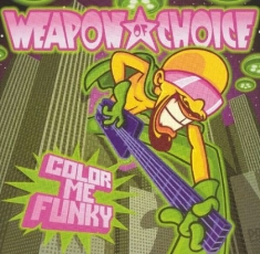 Weapon Of Choice - Color Me Funky