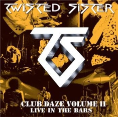 Twisted Sister - Club Daze Vol 2