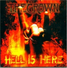 Crown The - Hell Is Here i gruppen CD / Hårdrock/ Heavy metal hos Bengans Skivbutik AB (503058)