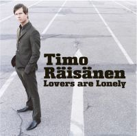 Timo Räisänen - Lovers Are Lonely - Limited