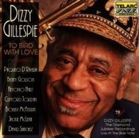 Gillespie Dizzy - To Bird With Love