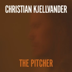 Christian Kjellvander - Pitcher (Inkl. Cd)