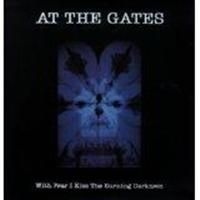 At The Gates - With Fear I Kiss The Burning Darkne i gruppen Kampanjer / BlackFriday2020 hos Bengans Skivbutik AB (505568)
