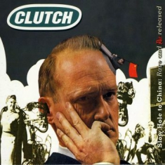 Clutch - Slow Hole To China