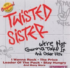 Twisted Sister - We're Not Gonna Take It & Othe