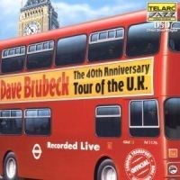 Brubeck Dave - 40Th Anniversary Tour Of Uk