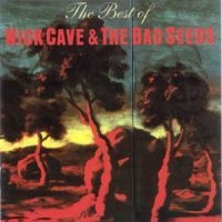 Nick Cave & The Bad Seeds - The Best Of Nick Cave & The Ba
