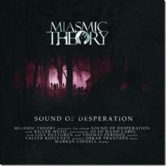 Miasmic Theory - Sound Of Desperation