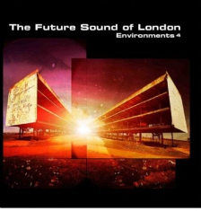 Future Sound Of London - Enviroments - 4