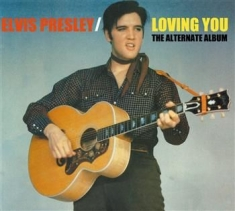 Elvis Presley - Loving You (Alternate Album)