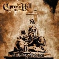 Cypress Hill - Till Death Do Us Par
