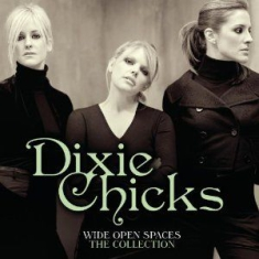 Dixie Chicks - Wide Open Spaces - The Dixie Chicks