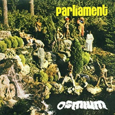 Parliament - Osmium...Plus Bonus Tracks