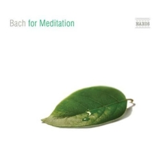 Bach, Johann Sebastian - Bach For Meditation
