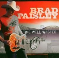 Paisley Brad - Time Well Wasted