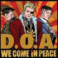 D.O.A. - We Come In Peace