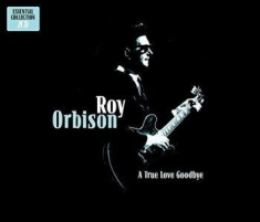 Roy Orbison - A True Love Goodbye