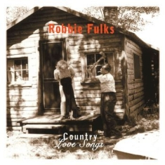 Fulks Robbie - Country Love Songs