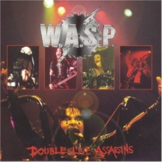 W.A.S.P. - Double Live Assassins (2 Cd+ Bonus)