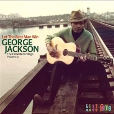 George Jackson  - Let The Best Man Win - The Fame Rec