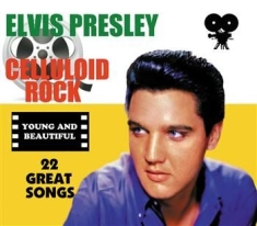 Elvis Presley - Celluloid Rock: Young And Beautiful