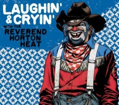 Reverend Horton Heat - Laughin' And Cryin' With ....
