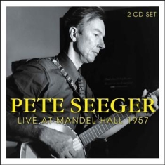 Seeger Pete - Live At Mandel Hall 1957 (2 Cd)
