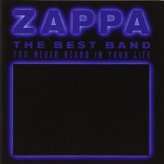 Frank Zappa - Best Band You Never Heard In Your L