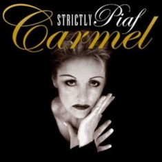 Carmel - Strictly Piaf