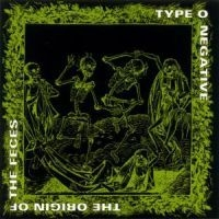 Type O Negative - The Origin Of The Feces (Reiss