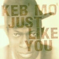 Keb'mo' - Just Like You /Us